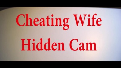 Cheating Wife Hidden Cam..